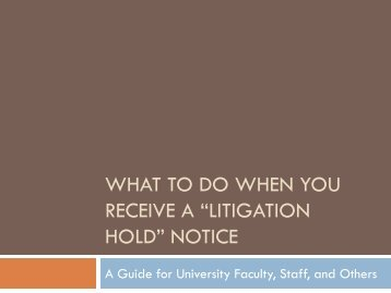 "What To Do When You Receive a ""Litigation Hold"" - University of ..."