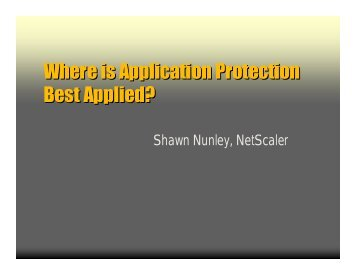 Where is Application Protection Best Applied? Where is ... - Interop