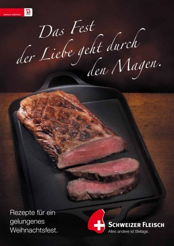 Schweizer Fleisch - Das Fest der Liebe geht durch den Magen.
