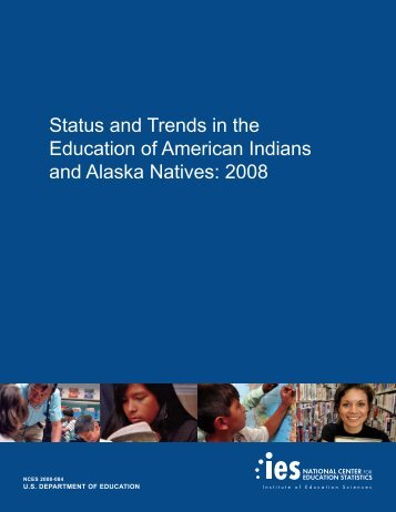 Status and Trends in the Education of American Indians and Alaska ...