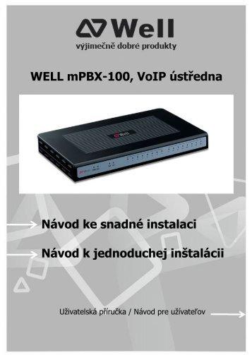 WELL mPBX-100, VoIP ústředna Návod ke ... - JOYCE ČR, s.r.o.