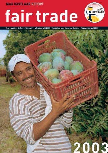 Jahresbericht 2003 PDF, 4.8 MB - Max Havelaar Switzerland