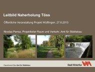 Präsentation Leitbild Naherholung Töss(PDF, 1.6 ... - Stadtentwicklung