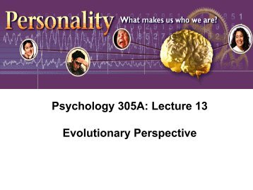 Psychology 305A: Lecture 13 Evolutionary Perspective