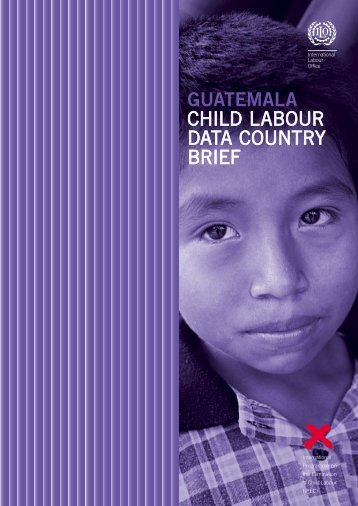 guatemala child labour data country brief - International Labour ...