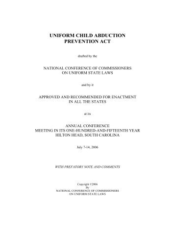 UNIFORM CHILD ABDUCTION PREVENTION ACT drafted by the ...