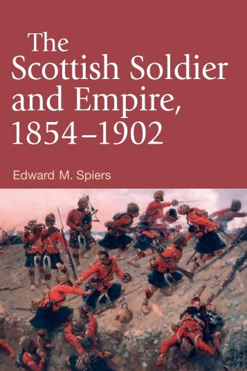 The Scottish soldier and Empire, 1854-1902 - Reenactor.ru