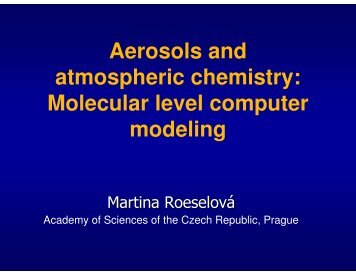 Aerosols and atmospheric chemistry: Molecular level computer ...