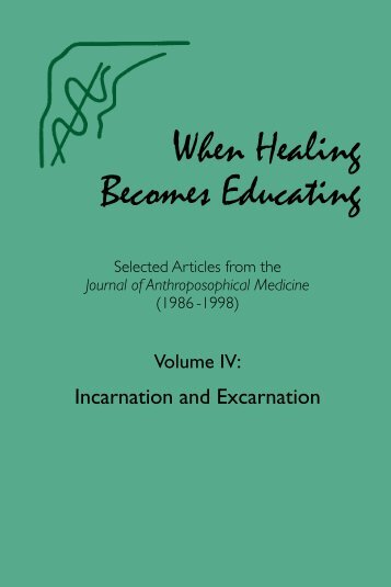 When Healing Becomes Educating, Vol. 4 - Waldorf Research Institute