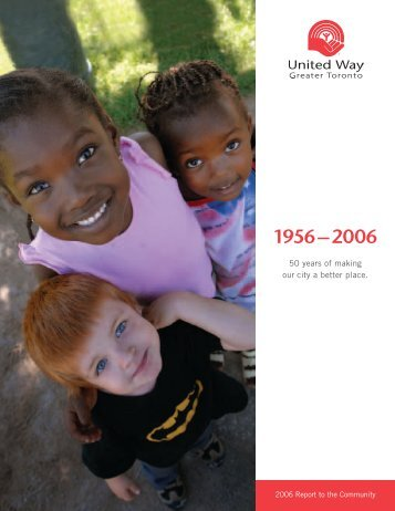 Annual Report 2006 - United Way Toronto