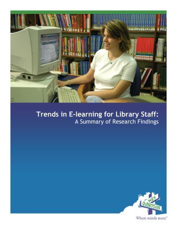 Trends in E-learning for Library Staff: - WebJunction