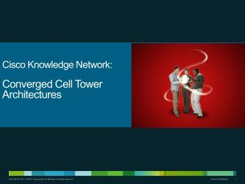 Converged Cell Tower Architectures - Cisco Knowledge Network