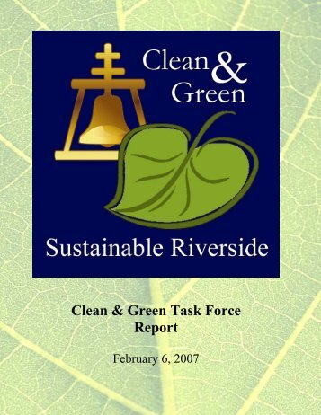 Clean & Green Task Force Report - City of Riverside