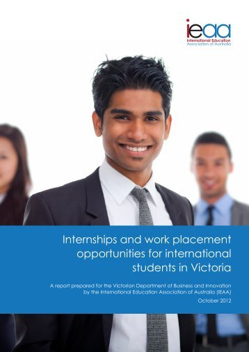 internships-and-work-placement-opportunities-for-international-students-in-victoria-ieaa-report-october-2012