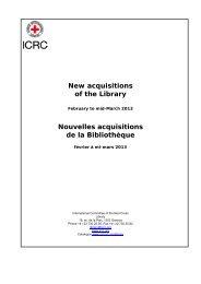 New acquisitions of the Library Nouvelles acquisitions de la ... - ICRC