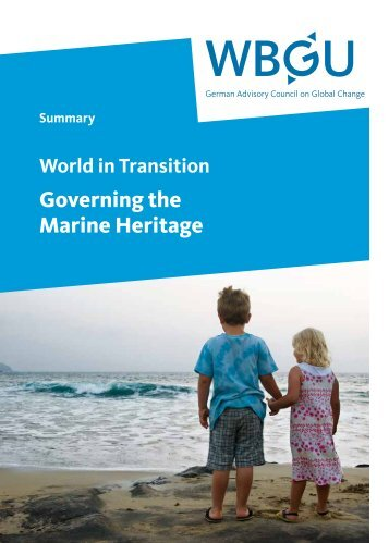 World in Transition: Governing the Marine Heritage - WBGU