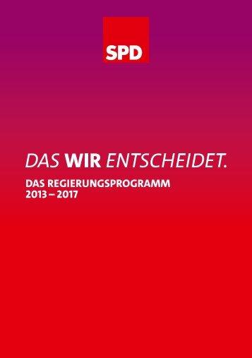 Das Regierungsprogramm 2013 – 2017 - SPD