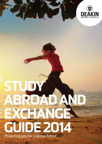 study abroad and exchange guIde 2014 - Deakin University
