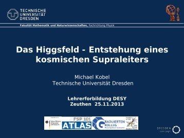 Das Higgsfeld - Entstehung eines kosmischen Supraleiters