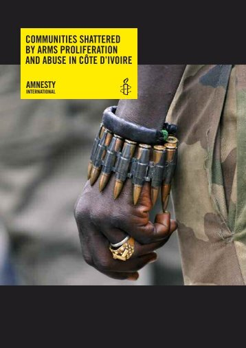 Communities shattered by arms proliferation and abuse ... - ReliefWeb