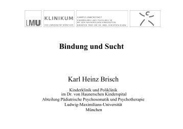 Bindung und Sucht - PD Karl Heinz Brisch