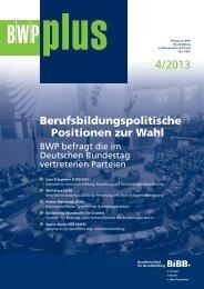 BWPplus 4/2013: Berufsbildungspolitische Positionen zur Wahl - BiBB