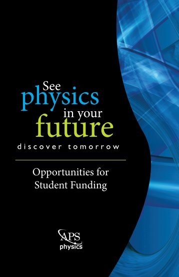 Physics in Your Future - American Physical Society