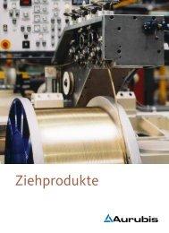 Laden Sie sich hier unsere Produktbroschüre Aurubis Ziehprodukte ...