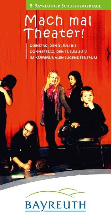 Das Programm der Schultheatertage 2013 (pdf-Datei) - Stadt Bayreuth