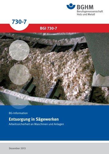 BGI 730-7: Entsorgung in Sägewerken. Arbeitssicherheit an ...