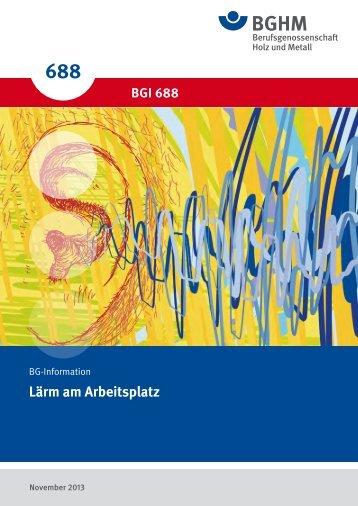 BGI 688: Lärm am Arbeitsplatz - Berufsgenossenschaft Holz und ...