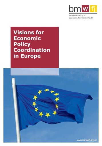 Visions for Economic Policy Coordination in Europe