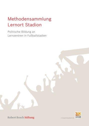 Methodensammlung Lernort Stadion (PDF) - Robert Bosch Stiftung