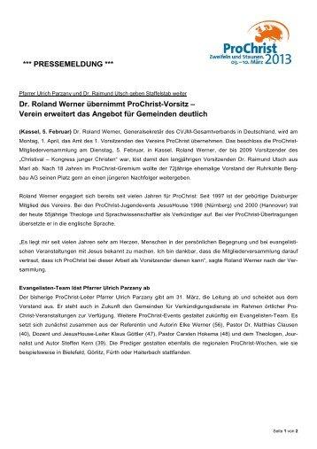 *** PRESSEMELDUNG *** Dr. Roland Werner übernimmt ProChrist ...