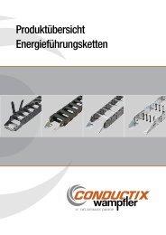 Produktübersicht Energieführungsketten - Conductix-Wampfler GmbH