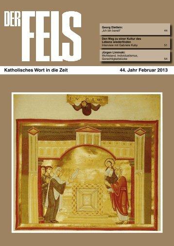 Katholisches Wort in die Zeit 44. Jahr Februar 2013 - Der Fels