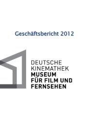 Geschäftsbericht 2012 - Deutsche Kinemathek