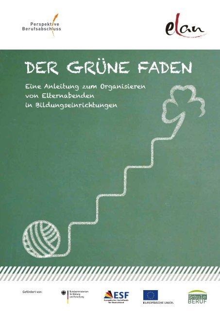 """DER GRÜNE FADEN """" Eine Anleitung zum Organisieren von ... - elan"""