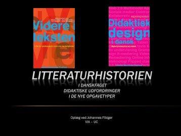 Johannes Fibiger, Litteraturhistorien i danskfaget.pdf - Emu