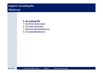 Kapitel 0: Grundbegriffe 0. Grundbegriffe 1. Endliche Automaten 2 ...