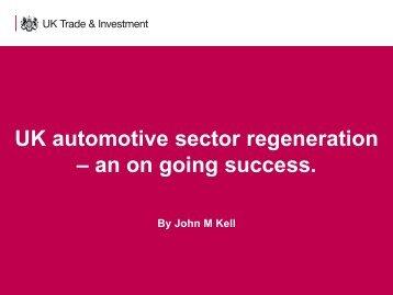 UK automotive sector regeneration – an on going success. - FKG