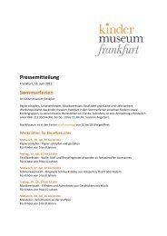 PM Ferien im Kinder Museum (pdf, 110 KB) - Frankfurt am Main
