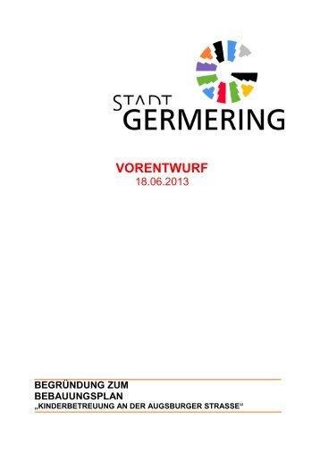 BPlanVorentw18062013Begruendakt.pdf - Stadt Germering