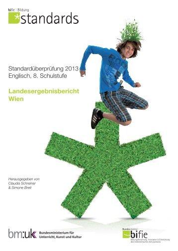 Landesergebnisbereicht E8 2013 Wien - Bifie