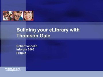 Building your eLibrary with Thomson Gale - Inforum