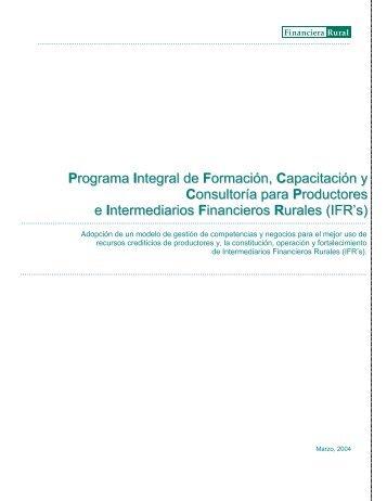 Programa Integral de Formación, Capacitación y ... - Financiera Rural