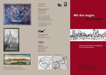 Flyer zur Ausstellung mit den Augen der Künstler - Ingolstadt