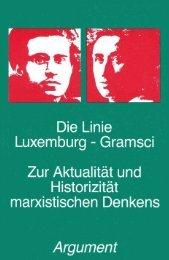 Die Linie Luxemburg - Gramsci. - Berliner Institut für kritische ...