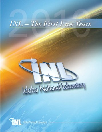 INL - The First Five Years - Idaho National Laboratory