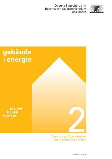 Bericht II des Arbeitskreises Energieeffizientes Bauen - Bayerisches ...